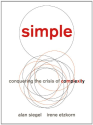 Alan Siegel: Simple: Conquering the Crisis of Complexity