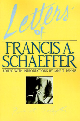 Francis A. Schaeffer: Letters of Francis A. Schaeffer: Spiritual Reality in the Personal Christian Life