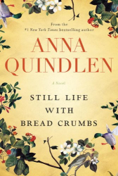 Anna Quindlen: Still Life with Bread Crumbs: A Novel