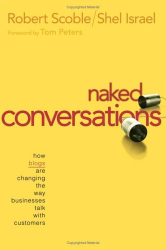 Robert Scoble: Naked Conversations