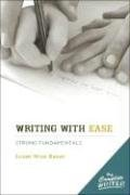 Susan Wise Bauer: The Complete Writer: Writing With Ease: Strong Fundamentals