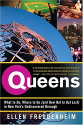 Ellen Freudenheim: Queens: What to Do, Where to Go (and How Not to Get Lost) in New York's Undiscovered Borough