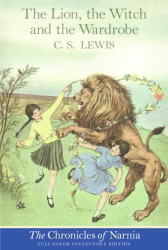 C. S. Lewis: The Lion, the Witch and the Wardrobe (Full-Color Collector's Edition)