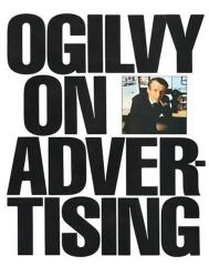 David Ogilvy: Ogilvy on Advertising (Vintage)
