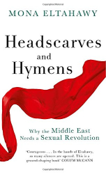 Mona Eltahawy: Headscarves and Hymens