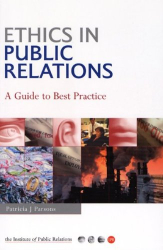 Patricia J. Parsons: Ethics in Public Relations: A Guide to Best Practice