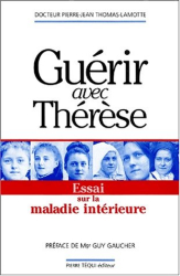 Pierre-Jean Thomas-Lamotte: Guérir avec Thérèse