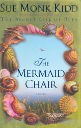 Sue Monk Kidd: The Mermaid Chair: A Novel
