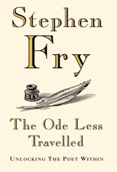 Stephen Fry: The Ode Less Travelled: Unlocking the Poet Within