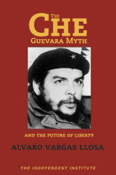 Alvaro Vargas Llosa: The Che Guevara Myth and the Future of Liberty