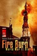 Irene Zarina White: Fire Burn: World War II Diaries
