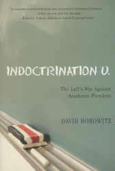 David Horowitz: Indoctrination U: The Left's War Against Academic Freedom