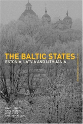 David J. Smith: The Baltic States: Estonia, Latvia, and Lithuania