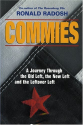 Ronald Radosh: Commies: A Journey Through the Old Left, the New Left and the Leftover Left