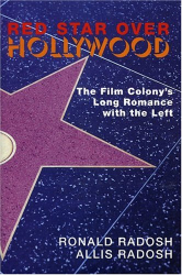 Ronald Radosh: Red Star Over Hollywood: The Film Colony's Long Romance With The Left