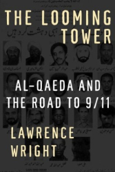 Lawrence Wright: The Looming Tower: Al-Qaeda and the Road to 9/11