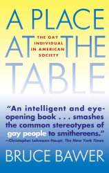 Bruce Bawer: A Place at the Table: The Gay Individual in American Society