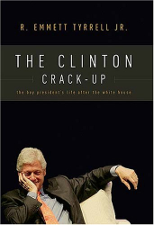 R. Emmett Tyrrell: The Clinton Crack-Up: The Boy President's Life After the White House