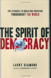 Larry Diamond: The Spirit of Democracy: The Struggle to Build Free Societies Throughout the World