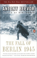Antony Beevor: The Fall of Berlin 1945
