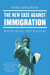 Mark Krikorian: The New Case Against Immigration: Both Legal and Illegal