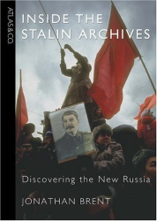 Jonathan Brent: Inside the Stalin Archives: Discovering the New Russia