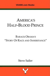 "Steve Sailer: America's Half-Blood Prince: Barack Obama's ""Story of Race and Inheritance"""