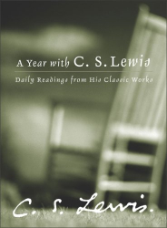 C. S. Lewis: A Year with C. S. Lewis : Daily Readings from His Classic Works (A Year with C. S. Lewis)
