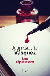 Juan Gabriel Vasquez: Les réputations