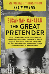 Susannah Cahalan: <br/>The Great Pretender