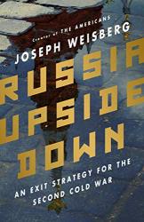 Joseph Weisberg: <br/>Russia Upside Down