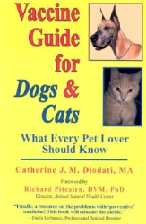 Catherine J. M. Diodati: Vaccine Guide for Dogs and Cats: What Every Pet Lover Should Know