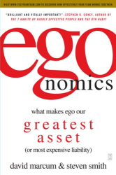 David Marcum: egonomics: What Makes Ego Our Greatest Asset (or Most Expensive Liability)
