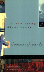 Glenn Lucke & Ben Young: Common Grounds: Conversations About the Things That Matter Most