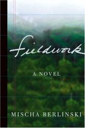 Mischa Berlinski: Fieldwork