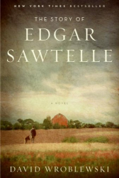 David Wroblewski: The Story of Edgar Sawtelle: A Novel