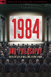 : 1984 and Philosophy: Is Resistance Futile?