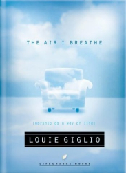 Louie Giglio: The Air I Breathe: Worship As a Way of Life