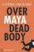 Sandra Orchard: Over Maya Dead Body