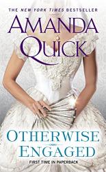 Amanda Quick: Otherwise Engaged