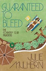 Julie Mulhern: Guaranteed to Bleed