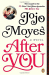 Jojo Moyes: After You: A Novel