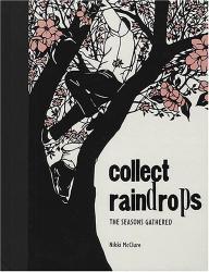 Nikki McClure: Collect Raindrops: The Seasons Gathered