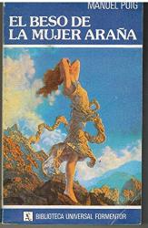 Manuel Puig: El beso de la mujer arana (Biblioteca Universal Formentor) (Spanish Edition)