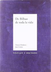 JON URIARTE TOMAS ONDARRA: DE BILBAO DE TODA LA VIDA
