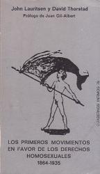 John Lauritsen: Los Primeros Movimientos En Favor De Los Derechos Homosexuales 1864-1935 (Spanish Edition)