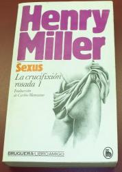 Henry Miller: Sexus - La Crucifixion Rosada 1