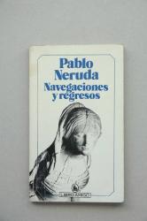 PABLO NERUDA: NAVEGACIONES Y REGRESOS