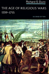 Richard S. Dunn: The Age of Religious Wars, 1559-1715 (Norton History of Modern Europe)