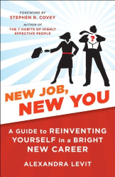 Alexandra Levit: New Job, New You: A Guide to Reinventing Yourself in a Bright New Career